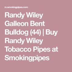 Randy Wiley Galleon Bent Bulldog (44) | Buy Randy Wiley Tobacco Pipes at Smokingpipes