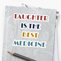 LAUGHTER IS THE BEST MEDICINE • Also buy this artwork on stickers, apparel, phone cases, and more.