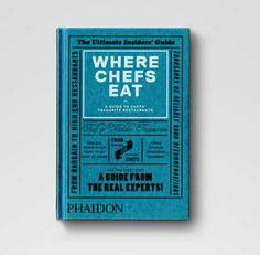 Where Chefs Eat | Food & Cookery | Phaidon Store