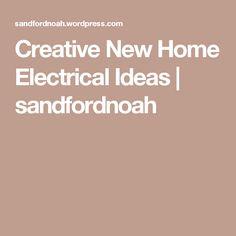 Creative New Home Electrical Ideas | sandfordnoah