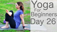Yoga For Beginners 30 Day Challenge Day 26 with Lesley Fightmaster -30min