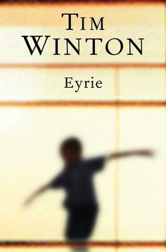 Eyrie by Tim Winton | The 13 Best Australian Books Of 2013