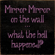 Sawdust City LLC - Mirror mirror on the wall...what the hell happened?, $11.00 (http://www.sawdustcityllc.com/mirror-mirror-on-the-wall-what-the-hell-happened-1/)
