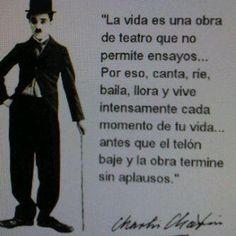 La vida es una obra de teatro, que no permite ensayos...