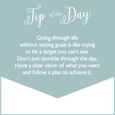 Have a clear vision of what you want to achieve... #Tipoftheday