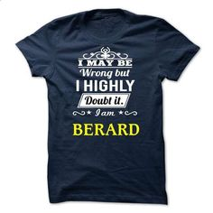 BERARD - i may be - #long sleeve shirts #design shirts. BUY NOW => https://www.sunfrog.com/Valentines/BERARD--i-may-be.html?id=60505