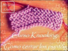 Curso Knooking: como cerrar los puntos y finalizar (diestro) - YouTube Freeform Crochet, Irish Crochet, Knit Crochet, Crochet Hats, Youtube, Crafty, Sewing, Knitting, Pattern