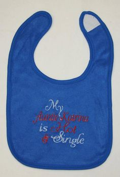 My Aunt aunt's name is Hot & Single custom by BoutiqfullyYours