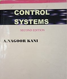 "Guys these topics are in control system ebook by Nagoor Kani. The Main Unit of the book are: Controls Introduction "" Introduction "" System Identification "" Digital and Analog "" System Metrics "" System Modeling"