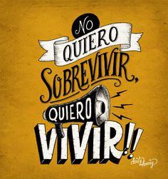 No Quiero Sobrevivir, Quiero Vivir!! ☆