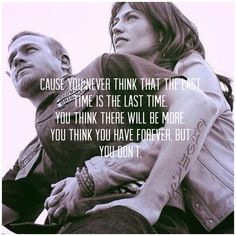 Jax & Tara (or every human in a relationship! Really Good Quotes, Great Quotes, Quotes To Live By, Inspirational Quotes, Jax Teller Quotes, Anarchy Quotes, Self Respect Quotes, Sons Of Anarchy Motorcycles, Sons Of Anarchy Samcro