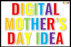 This mother's day is going to look a little different to many of us than ever before. Check out this digital Mother's Day Idea.