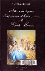 Récits rustiques historiques et légendaires de Haute-Marne - Yvon Lallemand
