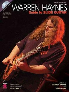 (Guitar Educational). Learn the slide guitar stylings of Warren Haynes from the man himself! The legendary guitarist of Gov't Mule, Phil Lesh and Friends, the Grateful Dead, and the Allman Brothers Ba