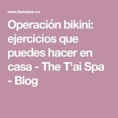 Operación bikini: ejercicios que puedes hacer en casa - The T'ai Spa - Blog