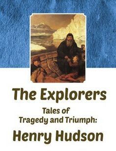 Henry Hudson - The Explorers, Tales of Tragedy and Triumph 5th Grade Social Studies, Social Studies Resources, Teaching Resources, Biography Text, How To Get Followers, Canadian History, Story Of The World, Informational Texts, Nonfiction
