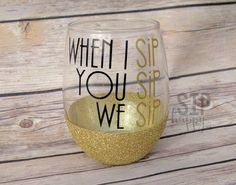 "Glass reads ""When You Sip I Sip We Sip"". A glitter stem can be added to really make your glass shine, just select that option during check out. Saying is made out of high quality outdoor vinyl. Hand wash only, do not soak. Funny Wine Glasses, Glitter Wine Glasses, Vinyl Glasses, Custom Wine Glasses, Wine Glass Sayings, Wine Quotes, Wine Tumblers, Wine Bottle Crafts, Wine Bottles"
