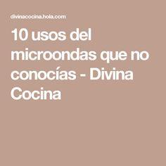 10 usos del microondas que no conocías - Divina Cocina