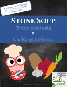 Stone Soup: Story Analysis and Cooking Activity by What's Cooking with Kids   Teachers Pay Teachers