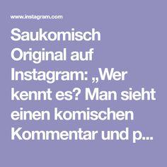 """Saukomisch Original auf Instagram: """"Wer kennt es? Man sieht einen komischen Kommentar und prüft erstmal das Profil des Verfassers... Danach ergibt ALLES einen Sinn...…"""" Boarding Pass, Instagram, Profile, Weird"""