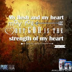Psalm 73:26 - God is the Strength of my Heart and my portion forever