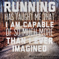 "In honor of reaching 9 miles… ""Running has taught me that I am capable of so much more than I ever imagined"""