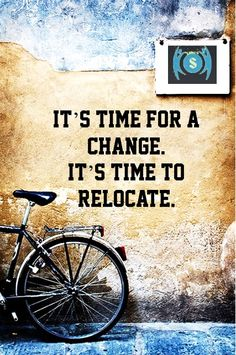 #Quote of the Day   It's #Time For A Change It's #Time To Relocate!