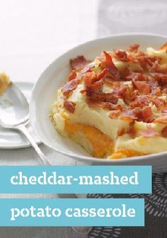 Cheddar-Mashed Potato Casserole – Enjoy this low-tending potato classic with a surprise layer of cheese in the center of the casserole.