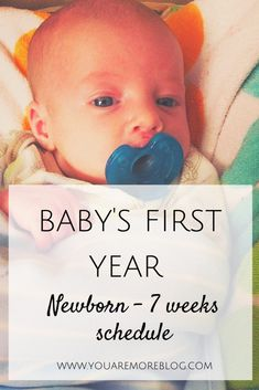 Newborn to Seven Week Baby Schedule - You Are More Blog