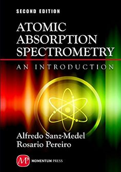 Atomic absorption spectrometry : an introduction / Alfredo Sanz-Medel and Rosario Pereiro
