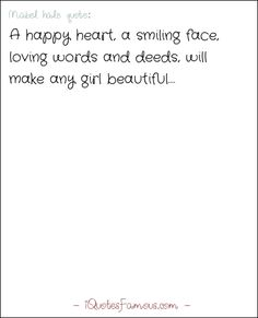Famous modesty quotes - Mabel hale  - A happy heart, a smiling face, loving words and deeds, will make any girl beautiful.