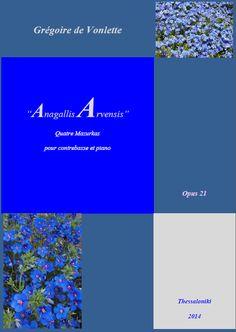 """Grégoire de Vonlette. Opus 21 """"Anagallis Arvensis"""": Quatre Mazurkas pour contrebasse et piano [2014] (='Pimpernel': 4 mazurkas for double bass and piano)."""