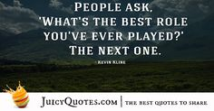 Here are the top success quotes and sayings. Use these quotes to achieve what you want in life and get success. All it takes is one right quote to get you inspired enough to get started and succeed. Success Quotes And Sayings, Best Quotes, Kevin Kline, Picture Quotes, How To Get, Life, Check, Best Quotes Ever, Photo Quotes