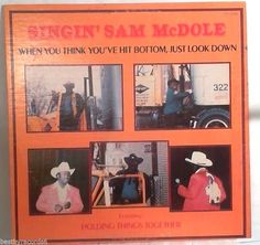 SINGIN' SAM MCDOLE When You Think You've Hit The Bottom Look Down C&W LP Auto #NashvilleSound
