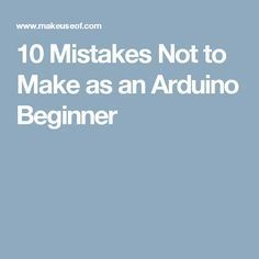 While the Arduino is very easy to get started with, unexpected problems can be frustrating to solve. Here are 10 common mistakes to avoid. Computer Projects, Arduino Projects, Diy Electronics, Electronics Projects, Arduino Circuit, Electronic Circuit, Electronic Devices, Finger Print Sensor, Arduino Beginner