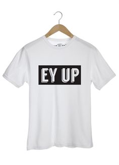 Ey Up Yorkshire t-shirt