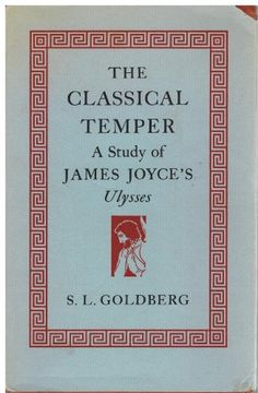 The classical temper; a study of James Joyce's Ulysses. --      New York, : Barnes & Noble, 1963 en http://absysnetweb.bbtk.ull.es/cgi-bin/abnetopac01?TITN=350844
