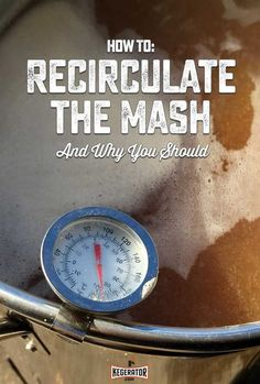 How to Recirculate the Mash (And Why You Should Every Time You Brew Beer) #homebrewingbeer