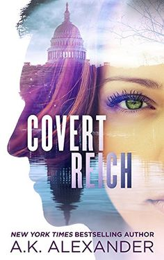 Covert Reich by A.K. Alexander…