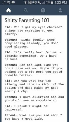 Yep. This is so true... I get migraines from my allergies and my mother won't believe I have asthma