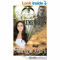 The Heart Remembers [Kindle Edition] Michele Huey (Author)