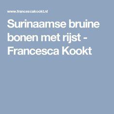 Surinaamse bruine bonen met rijst - Francesca Kookt