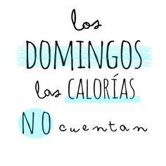 Los domingos las calorías no cuentan...