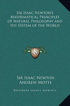 Sir_Isaac_Newtons_Mathematical_Principles_of_Natural_Philosophy_and_His_System_of_the_World