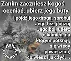 Texts, Wisdom, Thoughts, Humor, Words, Life, Therapy, Quote, Polish Sayings