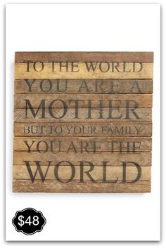 Happy Mothers Day Quotes From Son & Daughter : QUOTATION – Image : As the quote says – Description Happy mothers day greetings 2017 cards for mom from children. This wishes quote reads…To the world you are a mother but to your family you are the world. Great Mothers Day Gifts, Mothers Day Crafts, Mothers Love, Mother Day Gifts, Gifts For Mom, Happy Mother Day Quotes, Happy Mothers Day, Mother Poems, Mother Quotes