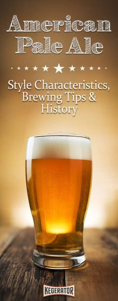 American Pale Ale :: Style Characteristics, Brewing Tips & History