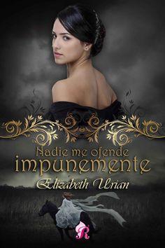 P R O M E S A S   D E   A M O R: Reseña - Nadie me ofende impunemente, Elizabeth Urian