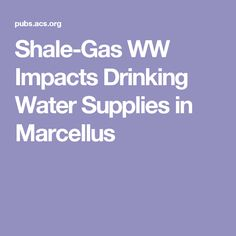 Shale-Gas WW Impacts Drinking Water Supplies in Marcellus
