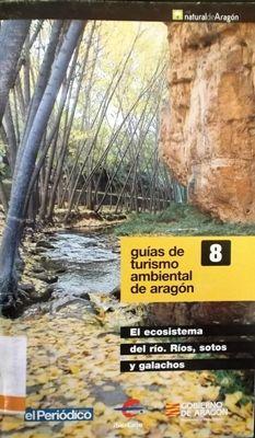 """EL ECOSISTEMA DEL RÍO. RÍOS, SOTOS Y GALACHOS. COLECCIÓN GUÍAS DE TURISMO AMBIENTAL DE ARAGÓN. Nº 8. Textos, Colectivo Foratata. En las orillas de un río bien conservado, encontramos los bosques de ribera que cuando se deja que se desarrollen a su ritmo natural se pueden convertir en los interesantes """"bosque galería"""". Estos magníficos sotos se caracterizan por poseer una densa vegetación. Disponible en @ http://roble.unizar.es/record=b1497769~S4*spi"""